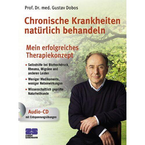 Dobos, Prof. Dr. med. Gustav - Chronische Krankheiten natürlich behandeln: Mein erfolgreiches Therapiekonzept - Preis vom 17.09.2021 04:57:06 h