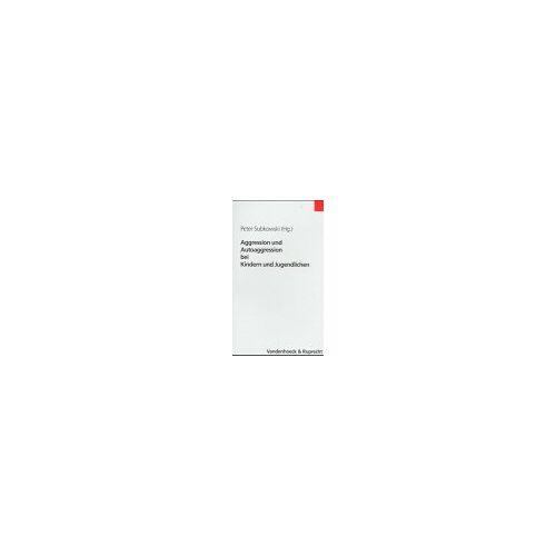 Peter Subkowski - Aggression und Autoaggression bei Kindern und Jugendlichen - Preis vom 31.07.2021 04:48:47 h