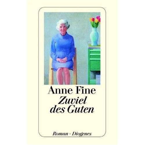 Anne Fine - Zuviel des Guten. - Preis vom 11.06.2021 04:46:58 h