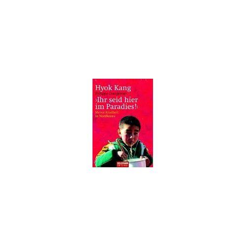 Hyok Kang - Ihr seid hier im Paradies. Meine Kindheit in Nordkorea - Preis vom 12.10.2021 04:55:55 h
