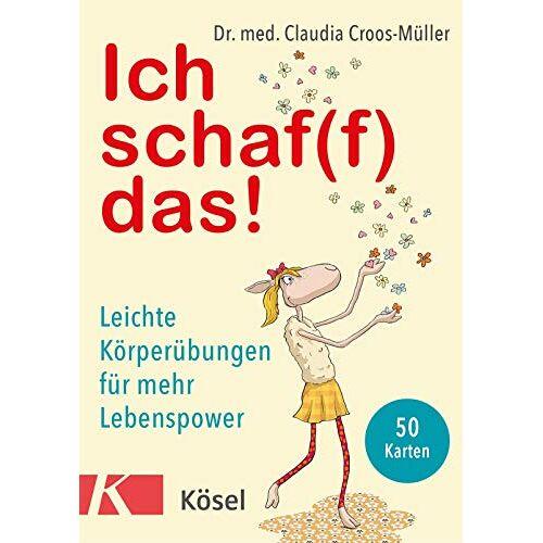 Claudia Croos-Müller - Ich schaf(f) das!: Leichte Körperübungen für mehr Lebenspower. 50 Karten - Preis vom 23.07.2021 04:48:01 h