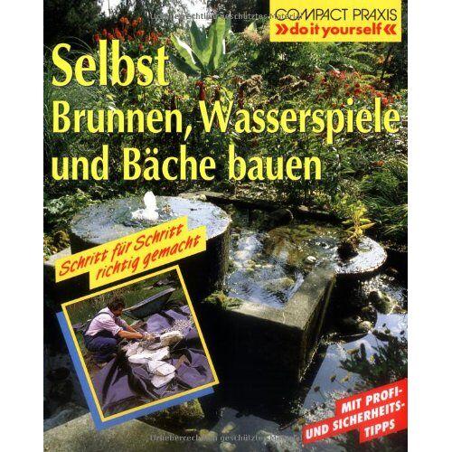 Peter Himmelhuber - Selbst Brunnen, Wasserspiele und Bäche bauen - Preis vom 12.06.2021 04:48:00 h