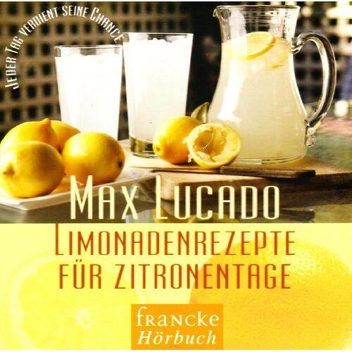 Max Lucado - Limonadenrezepte für Zitronentage, 1 Audio-CD - Preis vom 28.07.2021 04:47:08 h