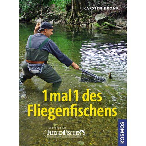 Karsten Bronk - 1 mal 1 des Fliegenfischens - Preis vom 15.06.2021 04:47:52 h