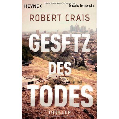 Robert Crais - Gesetz des Todes: Thriller - Preis vom 11.06.2021 04:46:58 h