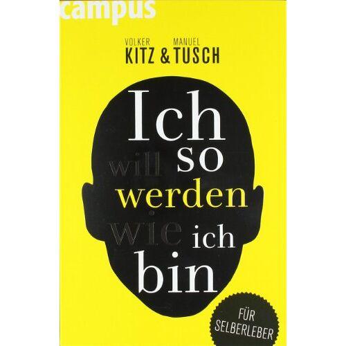 Volker Kitz - Ich will so werden, wie ich bin: Für Selberleber - Preis vom 21.06.2021 04:48:19 h