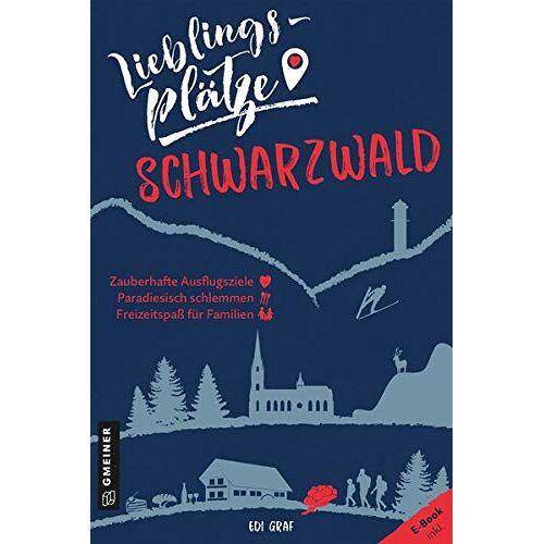 Edi Graf - Lieblingsplätze Schwarzwald (Lieblingsplätze im GMEINER-Verlag) - Preis vom 14.10.2021 04:57:22 h
