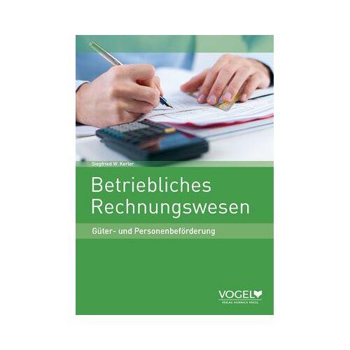 Kerler, Siegfried W - Kerler, S: Betriebliches Rechnungswesen/Güter- u. Personen - Preis vom 11.06.2021 04:46:58 h