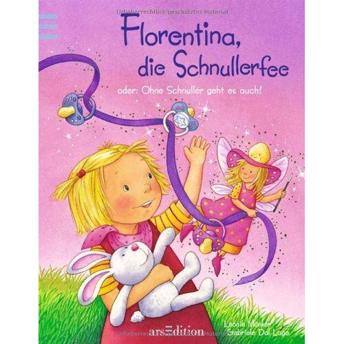 Leonie Münker - Florentina, die Schnullerfee: oder: Ohne Schnuller geht es auch! - Preis vom 21.06.2021 04:48:19 h