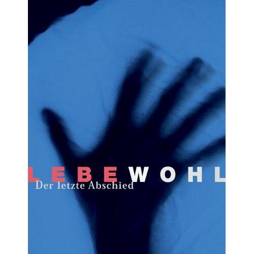 Helga Breuninger - Lebe wohl - Der letzte Abschied. Mit Text-CD - Preis vom 16.05.2021 04:43:40 h