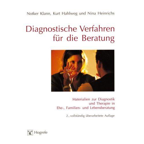 Kurt Hahlweg - Diagnostische Verfahren für die Beratung: Materialien zur Diagnostik und Therapie in Ehe-, Familien- und Lebensberatung - Preis vom 29.07.2021 04:48:49 h