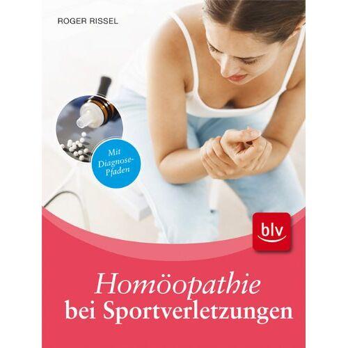 Roger Rissel - Homöopathie bei Sportverletzungen: Mit Diagnose-Pfaden - Preis vom 16.06.2021 04:47:02 h