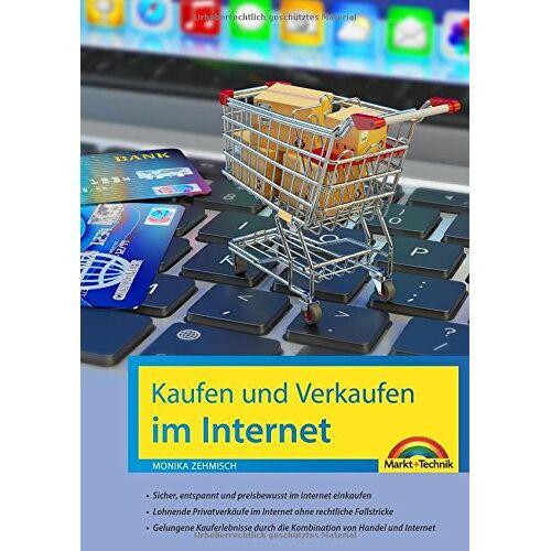 Monika Zehmisch - Kaufen und Verkaufen im Internet - alles was Sie über das Kaufen und Verkaufen im Internet wissen müssen - Preis vom 13.10.2021 04:51:42 h