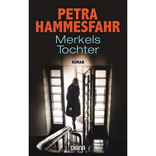 Petra Hammesfahr - Merkels Tochter: Roman - Preis vom 13.06.2021 04:45:58 h