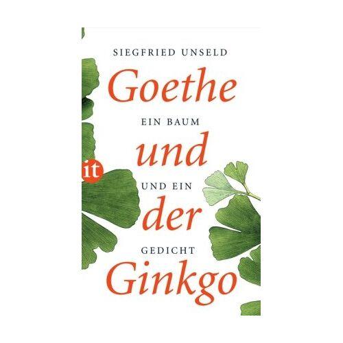 Siegfried Unseld - Goethe und der Ginkgo: Ein Baum und ein Gedicht (insel taschenbuch) - Preis vom 22.07.2021 04:48:11 h