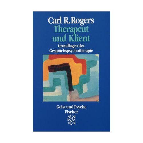Rogers, Carl R. - Therapeut und Klient: Grundlagen der Gesprächspsychotherapie. (Geist und Psyche) - Preis vom 16.06.2021 04:47:02 h
