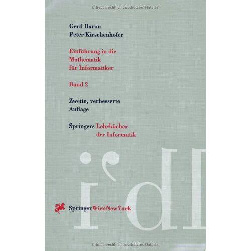 Gerd Baron - Einf??hrung in die Mathematik f??r Informatiker: Band 2 (Springers Lehrbücher der Informatik) - Preis vom 17.06.2021 04:48:08 h