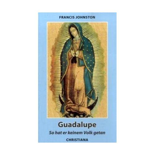 Francis Johnston - Guadalupe: So hat er keinem Volk getan - Preis vom 11.06.2021 04:46:58 h