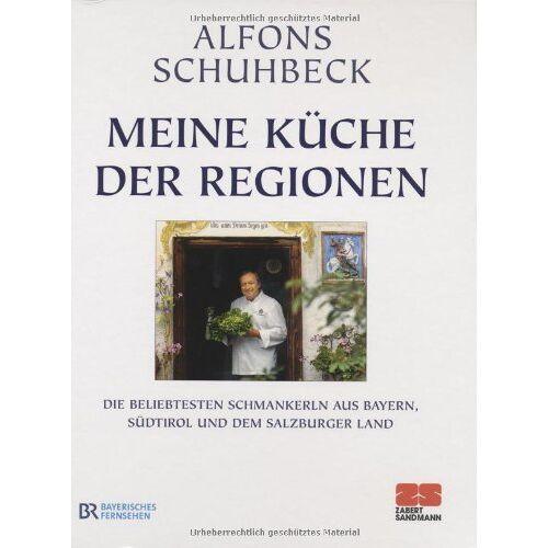 Alfons Schuhbeck - Meine Küche der Regionen - Preis vom 23.07.2021 04:48:01 h