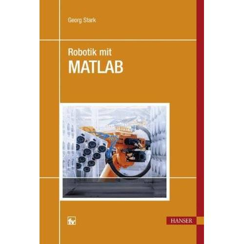 Georg Stärk - Robotik mit MATLAB - Preis vom 19.06.2021 04:48:54 h