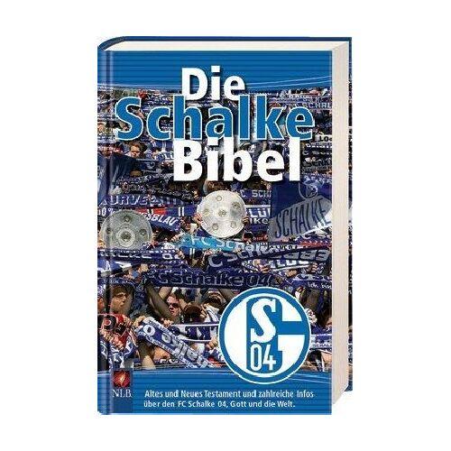 - Die Schalke-Bibel: NLB-Übersetzung AT/NT plus Infos über den FC Schalke 04 - Preis vom 24.07.2021 04:46:39 h