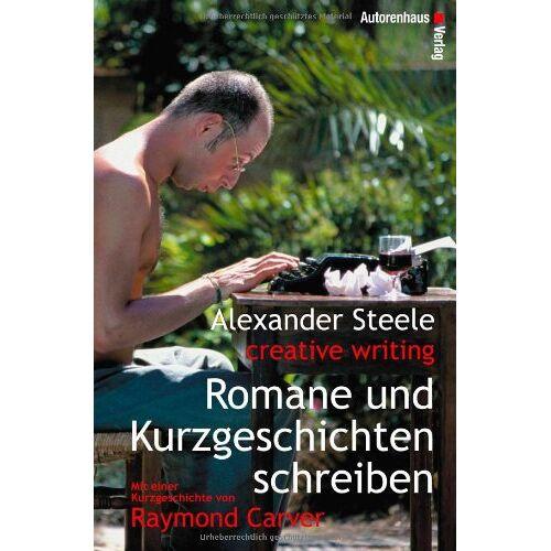 Raymond Carver - Romane und Kurzgeschichten schreiben. Mit einer Kurzgeschichte von R. Carver - Preis vom 12.06.2021 04:48:00 h