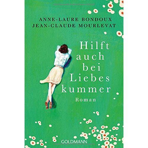 Anne-Laure Bondoux - Hilft auch bei Liebeskummer: Roman - Preis vom 01.08.2021 04:46:09 h