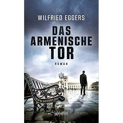 Wilfried Eggers - Das armenische Tor: Roman - Preis vom 14.06.2021 04:47:09 h