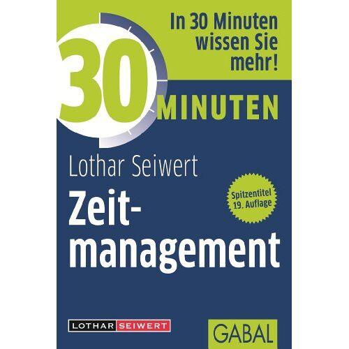 Lothar Seiwert - 30 Minuten Zeitmanagement - Preis vom 23.07.2021 04:48:01 h