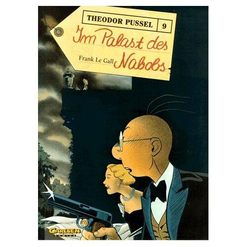 Frank Le Gall - Theodor Pussel, Bd.9, Im Palast des Nabobs - Preis vom 18.06.2021 04:47:54 h