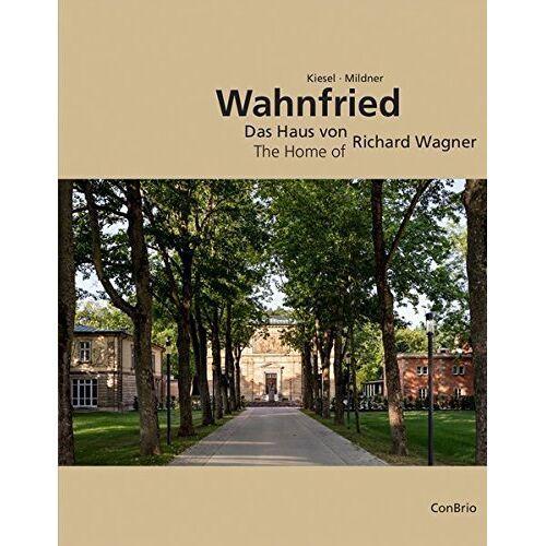Markus Kiesel - Wahnfried - Das Haus von Richard Wagner: The Home of Richard Wagner - Preis vom 13.06.2021 04:45:58 h