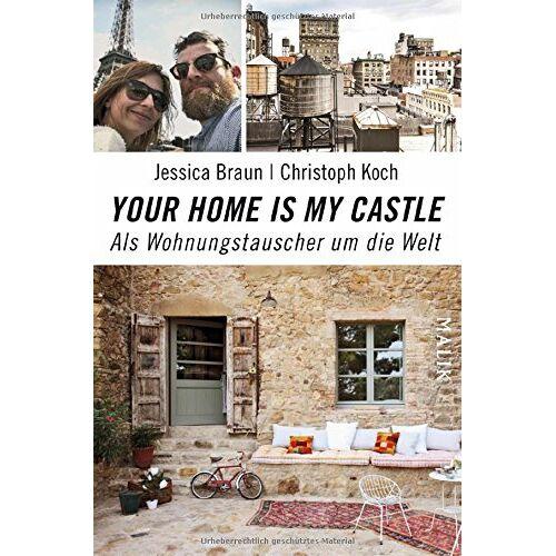 Braun Your home is my castle: Als Wohnungstauscher um die Welt - Preis vom 20.06.2021 04:47:58 h