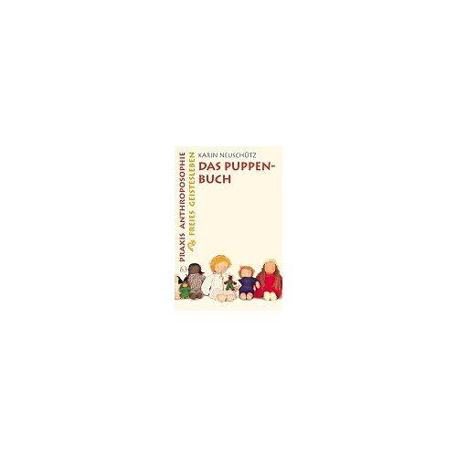 Karin Neuschütz - Das Puppenbuch: Wie man Puppen selber macht und was sie für Kinder bedeuten - Preis vom 22.06.2021 04:48:15 h