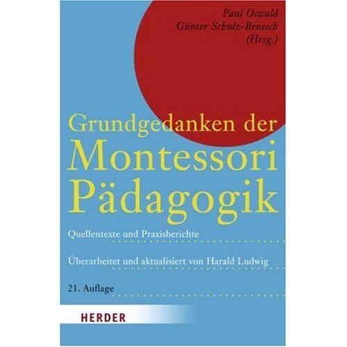 Maria Montessori - Grundgedanken der Montessori-Padagogik: Aus Maria Montessoris Schriftum und Wirkkreis - Preis vom 24.07.2021 04:46:39 h