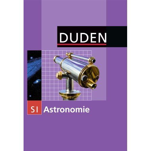 Meyer, Prof. Dr. Lothar - Duden Astronomie: Astronomie: Sekundarstufe I - Preis vom 29.07.2021 04:48:49 h