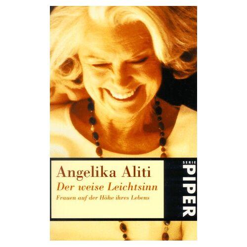 Angelika Aliti - Der weise Leichtsinn - Preis vom 11.06.2021 04:46:58 h