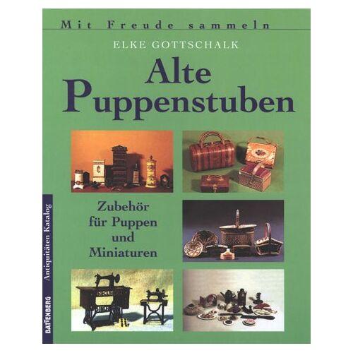 Elke Gottschalk - Alte Puppenstuben - Preis vom 27.07.2021 04:46:51 h