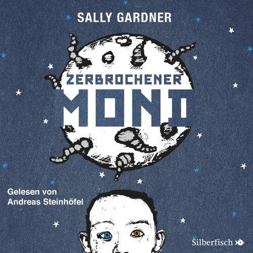 Sally Gardner - Zerbrochener Mond: 3 CDs - Preis vom 13.06.2021 04:45:58 h