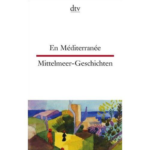 - En Méditerranée Mittelmeer-Geschichten - Preis vom 09.06.2021 04:47:15 h