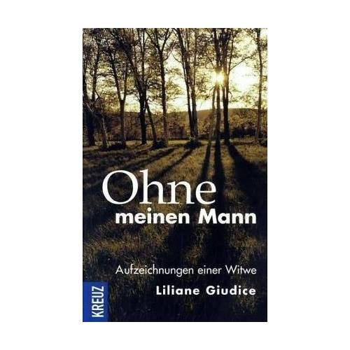 Liliane Giudice - Ohne meinen Mann - Preis vom 18.06.2021 04:47:54 h