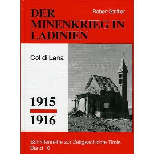 Robert Striffler - Minenkrieg in Ladinien: Col di lana 1915-1916 - Preis vom 19.06.2021 04:48:54 h