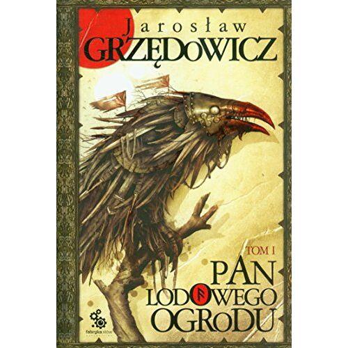 Jaroslaw Grzedowicz - Pan Lodowego Ogrodu Tom 1 - Preis vom 23.10.2021 04:56:07 h