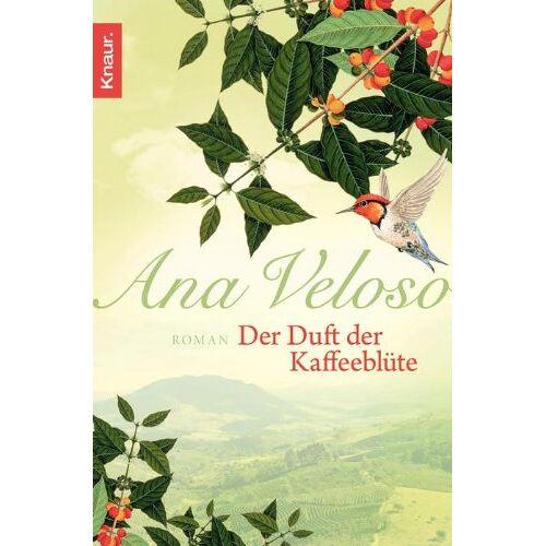 Ana Veloso - Der Duft der Kaffeeblüte - Preis vom 17.06.2021 04:48:08 h