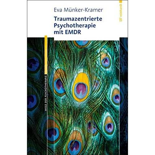 Eva Münker-Kramer - Traumazentrierte Psychotherapie mit EMDR (Wege der Psychotherapie) - Preis vom 30.07.2021 04:46:10 h