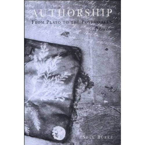 Sean Burke - Authorship: From Plato to the Postmodern: From Plato to the Postmodern - A Reader - Preis vom 14.06.2021 04:47:09 h