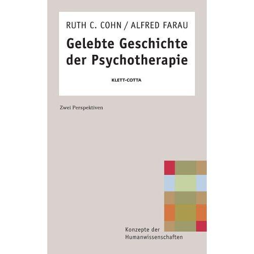 Cohn, Ruth C. - Gelebte Geschichte der Psychotherapie: Zwei Perspektiven - Preis vom 19.06.2021 04:48:54 h