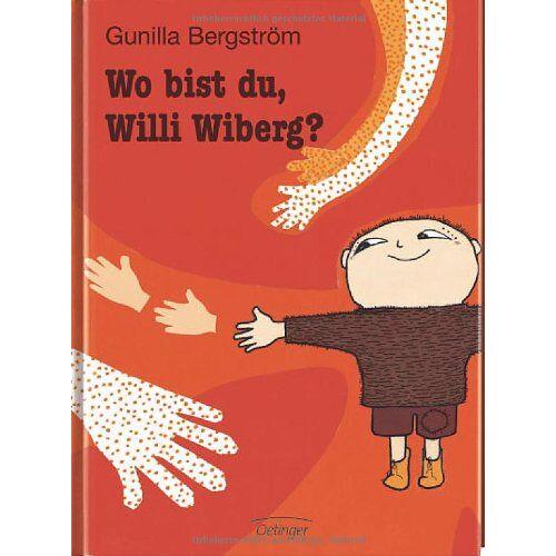 Gunilla Bergström - Wo bist du, Willi Wiberg - Preis vom 23.07.2021 04:48:01 h