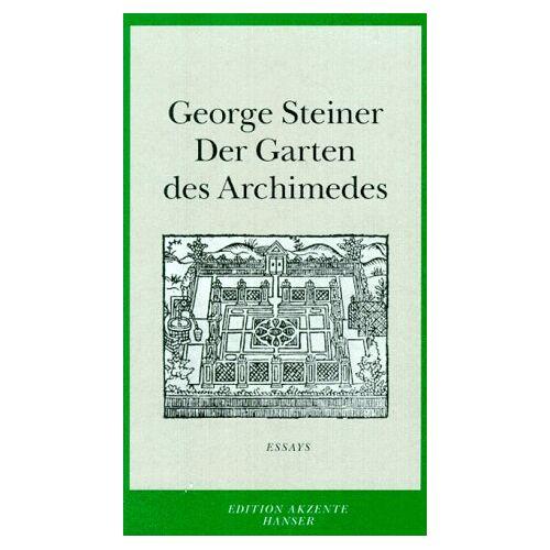 George Steiner - Der Garten des Archimedes: Essays - Preis vom 19.06.2021 04:48:54 h