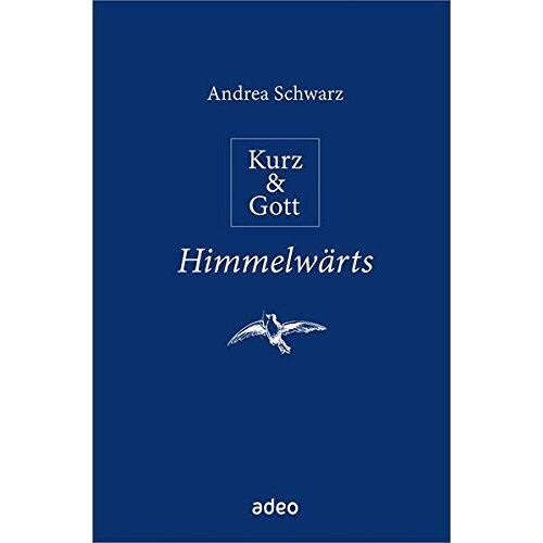 Andrea Schwarz - Kurz & Gott - Himmelwärts: Mit Bleistiftzeichnungen von Eberhard Münch - Preis vom 18.06.2021 04:47:54 h