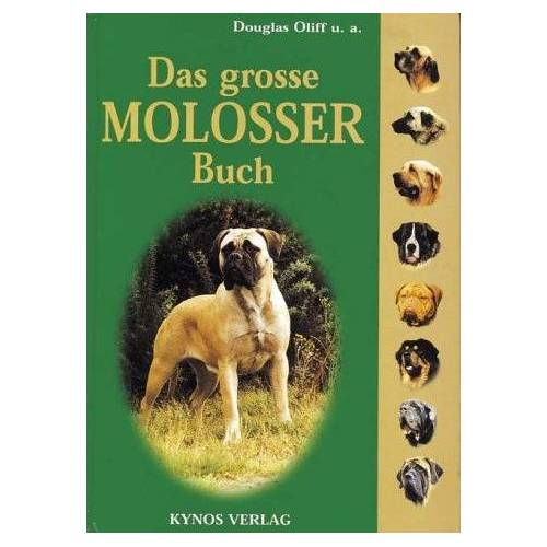 Douglas Oliff - Das grosse Molosser Buch - Preis vom 30.07.2021 04:46:10 h